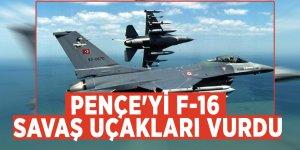 Pençe'yi F-16 savaş uçakları vurdu
