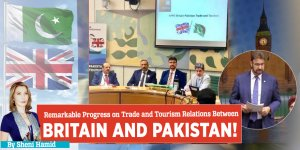 Remarkable Progress on Trade and Tourism Relations Between Britain and Pakistan!