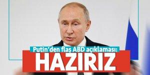 Putin'den flaş ABD açıklaması: Hazırız