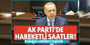 AK Parti'de hareketli saatler! Erdoğan vekilleri topladı