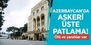 Azerbaycan'da askeri üste patlama! Ölü ve yaralılar var