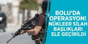 Bolu'da operasyon! Nükleer silah başlıkları ele geçirildi