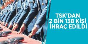 TSK'dan 2 bin 138 ihraç edildi