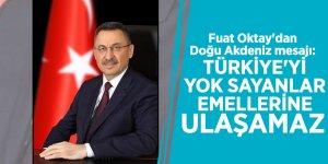 Fuat Oktay'dan Doğu Akdeniz mesajı: Türkiye'yi yok sayanlar emellerine ulaşamaz