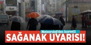 Meteoroloji'den kuvvetli sağanak uyarısı!