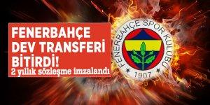 Fenerbahçe dev transferi bitirdi! 2 yıllık sözleşme imzalandı