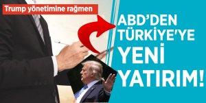 Trump yönetimine rağmen ABD'den Türkiye'ye yeni yatırım!