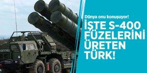 Dünya onu konuşuyor! İşte S-400 füzelerini üreten Türk