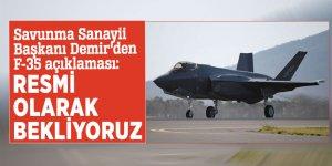 Savunma Sanayii Başkanı Demir'den F-35 açıklaması: Resmi olarak bekliyoruz