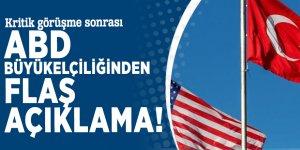 Kritik görüşme sonrası ABD Büyükelçiliğinden flaş açıklama!