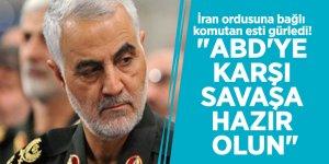 """İran ordusuna bağlı komutan esti gürledi! """"ABD'ye karşı savaşa hazır olun"""""""