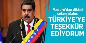 Maduro'dan dikkat çeken sözler: Türkiye'ye teşekkür ediyorum
