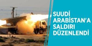 Suudi Arabistan'a saldırı düzenlendi