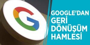 Google'dan geri dönüşüm hamlesi