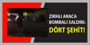 Zırhlı araca bombalı saldırı: 4 şehit