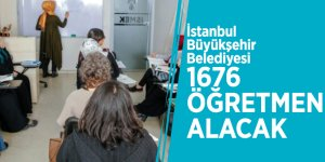 İstanbul Büyükşehir Belediyesi, 1676 öğretmen alacak