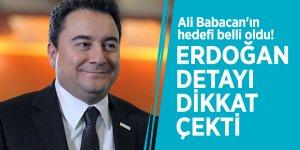 Ali Babacan'ın hedefi belli oldu! Erdoğan detayı dikkat çekti