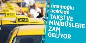 İmamoğlu açıkladı! Taksi ve minibüslere zam geliyor