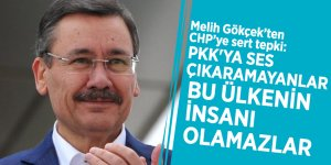 Melih Gökçek'ten CHP'ye sert tepki: PKK'ya ses çıkaramayanlar bu ülkenin insanı olamazlar