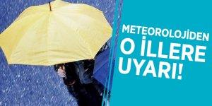 Meteorolojiden o illere uyarı!