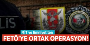 MİT ve Emniyet'ten FETÖ'ye ortak operasyon!