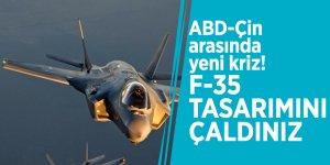 """ABD-Çin arasında yeni kriz! """"F-35 tasarımını çaldınız"""""""
