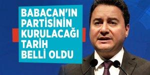 Babacan'ın partisinin kurulacağı tarih belli oldu
