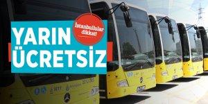 İstanbullular dikkat! Yarın ücretsiz