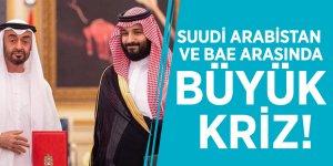 Suudi Arabistan ve BAE arasında büyük kriz!