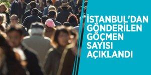 İstanbul'dan gönderilen göçmen sayısı açıklandı