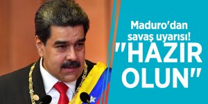 """Maduro'dan savaş uyarısı! """"Hazır olun"""""""