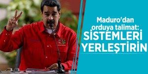 Maduro'dan orduya talimat: Sistemleri yerleştirin