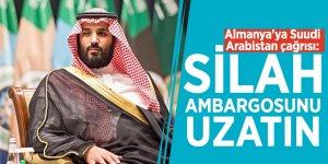 Almanya'ya Suudi Arabistan çağrısı: Silah ambargosunu uzatın