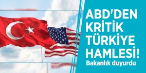 ABD'den kritik Türkiye hamlesi! Bakanlık duyurdu