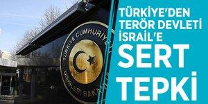 Türkiye'den terör devleti İsrail'e sert tepki