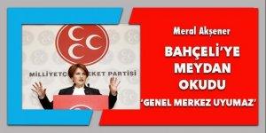 Meral Akşener, Bahçeli'ye meydan okudu!
