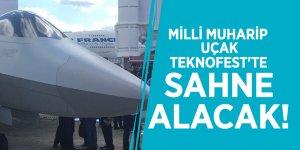 Milli Muharip Uçak TEKNOFEST'te sahne alacak!