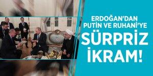 Erdoğan'dan Putin ve Ruhani'ye sürpriz ikram!