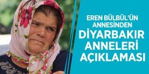 Eren Bülbül'ün annesinden Diyarbakır anneleri açıklaması