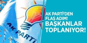 AK Parti'den flaş adım! Başkanlar toplanıyor!