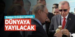 Başkan Erdoğan tatmıştı, dünyaya yayılacak
