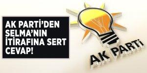 AK Parti'den Selma'nın itirafına sert cevap!
