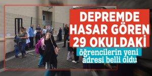 Depremde hasar gören 29 okuldaki öğrencilerin yeni adresi belli oldu