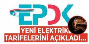 EPDK yeni elektrik tarifelerini açıkladı...