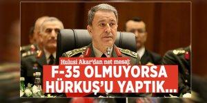 Hulusi Akar'dan net mesaj: F-35 olmuyorsa, Hürkuş'u yaptık...