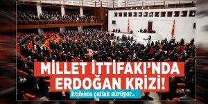 Millet İttifakı'nda Erdoğankrizi!İttifakta çatlak sürüyor...