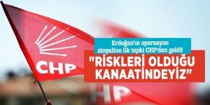 """Erdoğan'ın operasyon sinyaline ilk tepki CHP'den geldi! """"Riskleri olduğu kanaatindeyiz"""""""