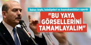 """Bakan Soylu, belediyeleri ve kaymakamlıkları uyardı! """"Bu yaya görsellerini tamamlayalım"""""""