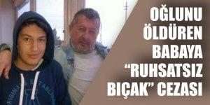 Oğlunu öldüren babaya 'ruhsatsız bıçak cezası'