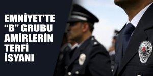Emniyet'te B Grubu Amirlerin terfi isyanı!